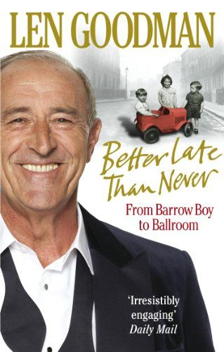 Better Late than Never: From Barrow Boy to Ballroom by Lyn Goodman