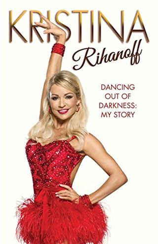 Dancing Out of the Darkness: My Story by Christina Rihanoff