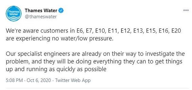 Thames Water said it is aware of its customers in postal codes E6, E7, E10, E11, E12, E13, E15, E16 and E20.