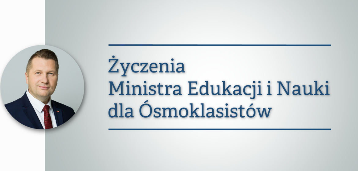 Greetings from Minister Przemislav Kzarnik to the eighth grade students - Ministry of Education and Science