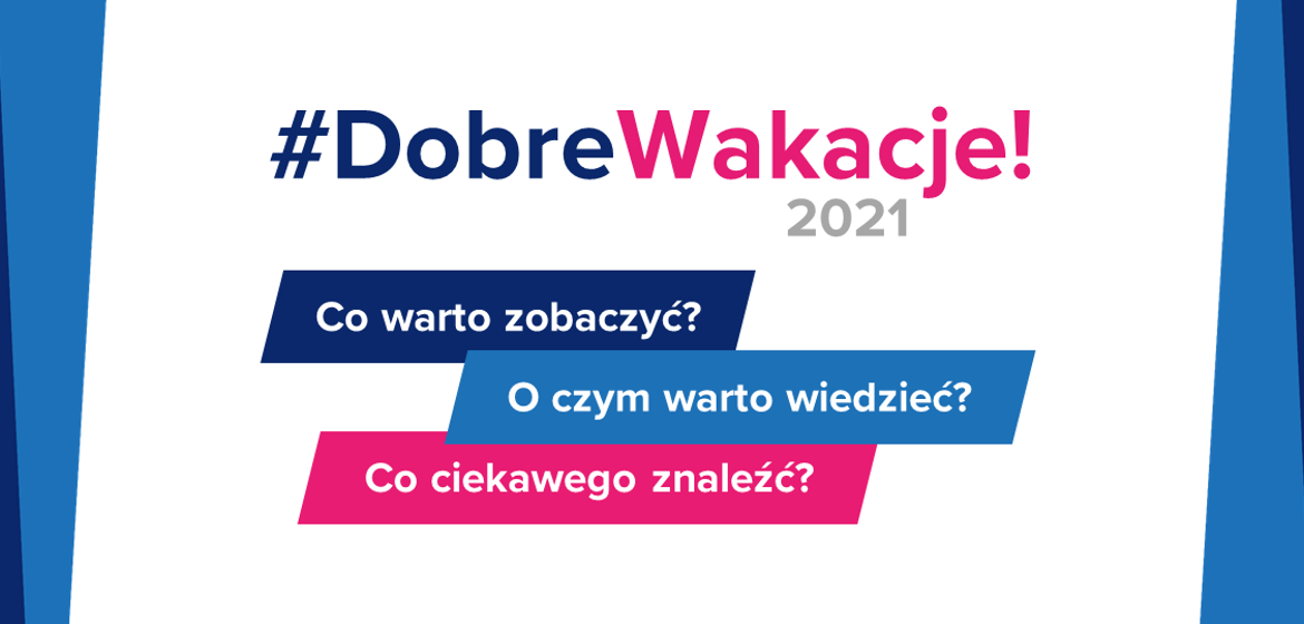 #DobreWakacje 2021 - We are back with the MEiN Initiative - Ministry of Education and Science
